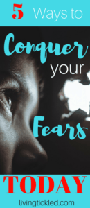 5 Ways to Conquer your Fears Today-min