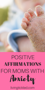 Positive Affirmations for Moms with Anxiety (1)