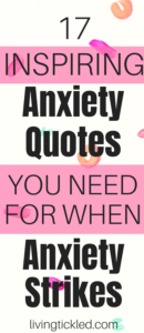 17 Inspiring Anxiety Quotes You Need for When Anxiety Strikes
