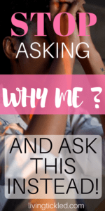 Stop Asking Why Me and ask this instead