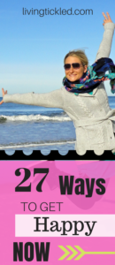27 Ways to Get Happy Now