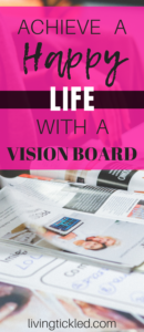 Achieve a Happy Life with a Vision Board