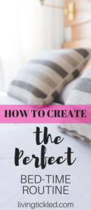 How to Create the Perfect Bed-time Routine