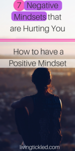 7 Negative Mindsets that are Hurting You_ How to have a Positive Mindset (1)