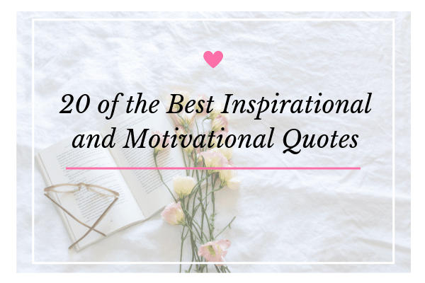 20 of the Best Inspirational and Motivational Quotes-min