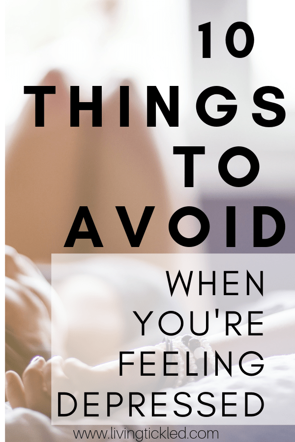 10 Things to AVOID when You're feeling Depressed (1)-min