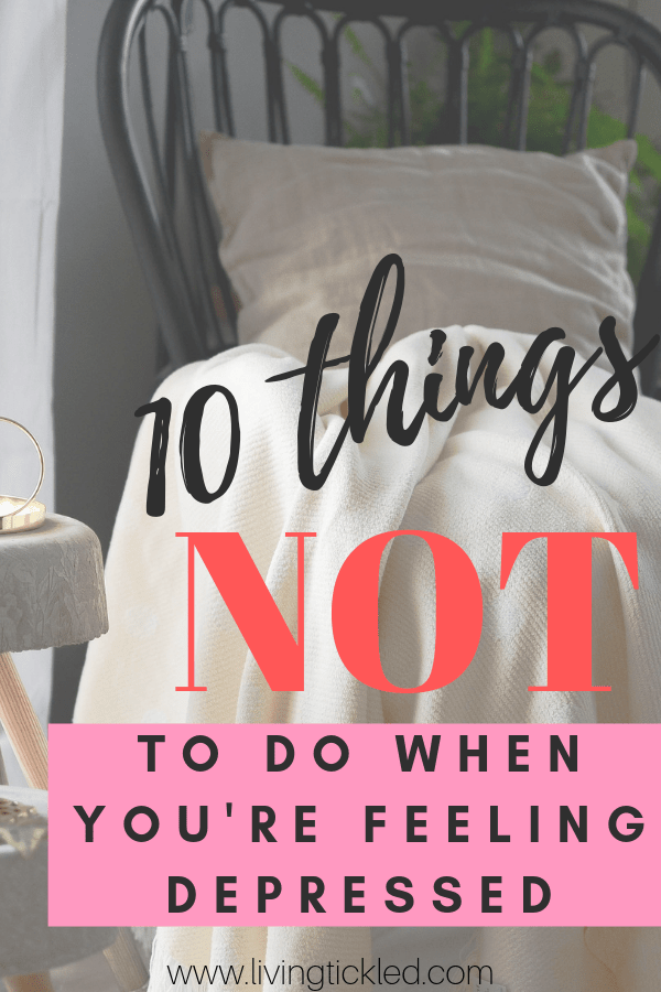 10 Things to avoid when you're feeling depressed-min