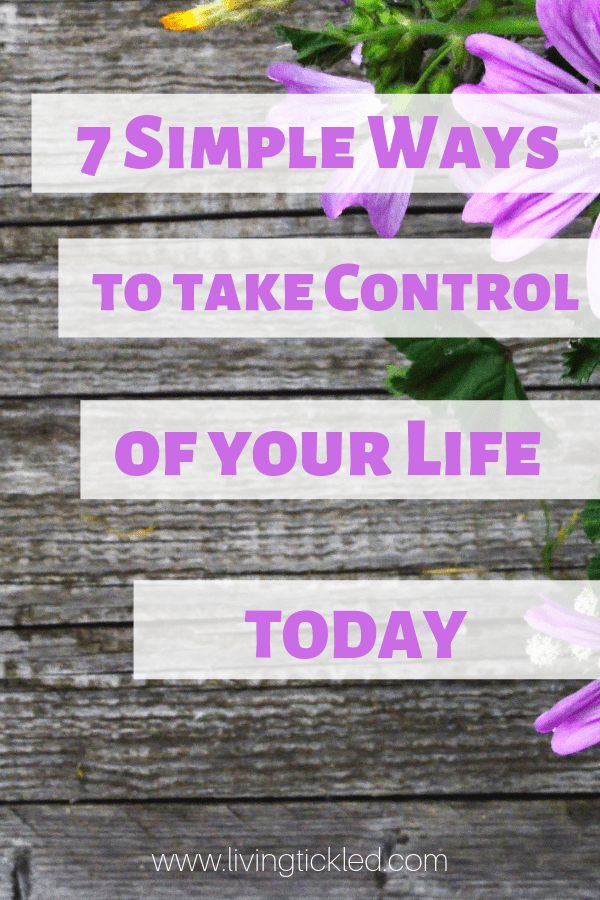 7 Simple Ways to take Control of your Life-min