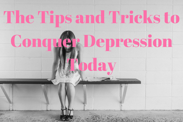 The Tips and Tricks to Conquer Depression Today-min
