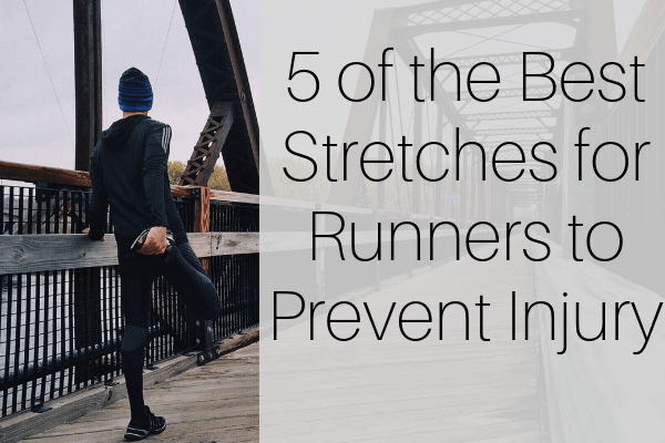 5 of the Best Stretches for Runners to Prevent Injury-min