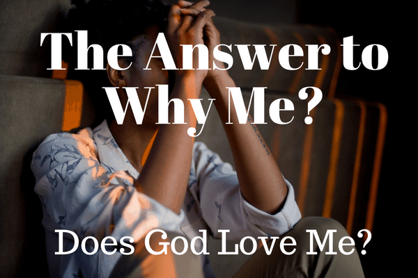 The Answer to Why Me_ Does God Love Me_ (2)-min