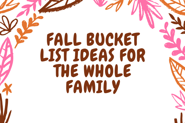 Fall bucket list ideas for the whole family-min