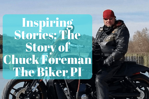 Inspiring Stories_ The Story of Chuck Foreman, The Biker PI-min