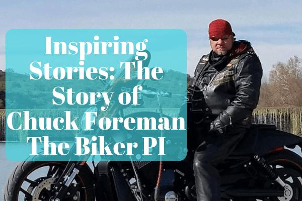 Inspiring Stories_ The Story of Chuck Foreman, The Biker PI-min