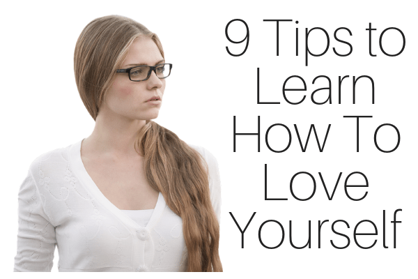 9 Tips to Learn How To Love Yourself-min