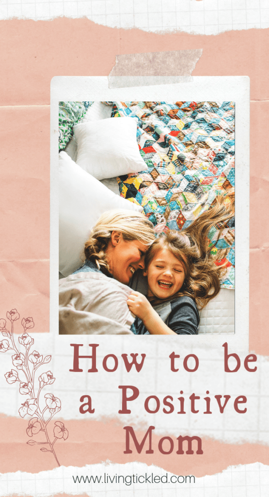 How to be a Positive Mom-min