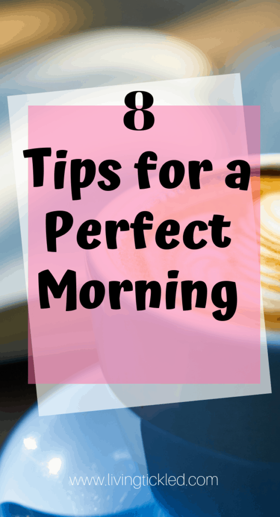 Tips for a Perfect Morning