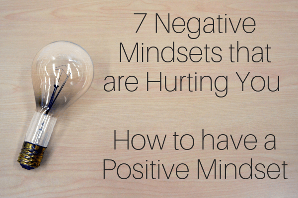7 Negative Mindsets that are Hurting You_ How to have a Positive Mindset-min