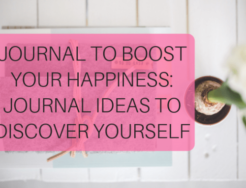 Journal to Boost your Happiness: Journal Ideas to Discover Yourself