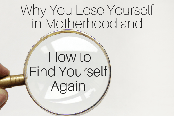 Why You Lose Yourself in Motherhood and How to Find Yourself Again-min