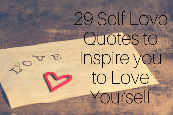 29 Self Love Quotes to Inspire you to Love Yourself-min