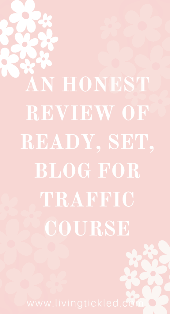 An Honest review of Ready, Set, Blog for Traffic Course