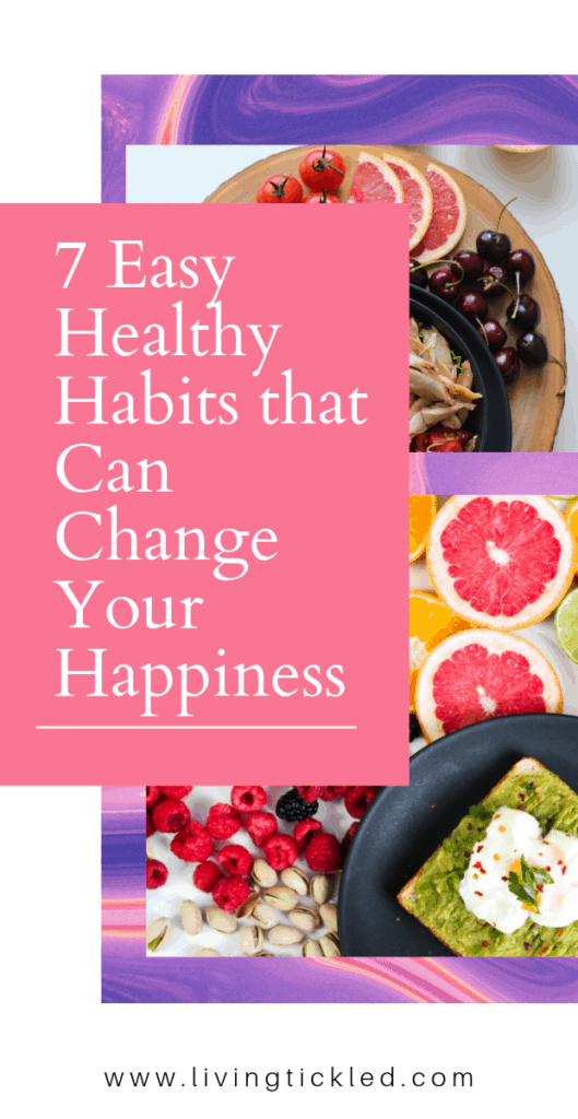 7 Easy Healthy Habits that Can Change Your Happiness