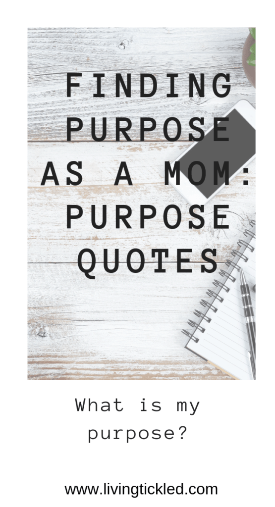 Finding Purpose as a Mom_ Purpose Quotes (1)-min