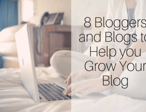 8 Bloggers and Blogs to Help you Grow Your Blog