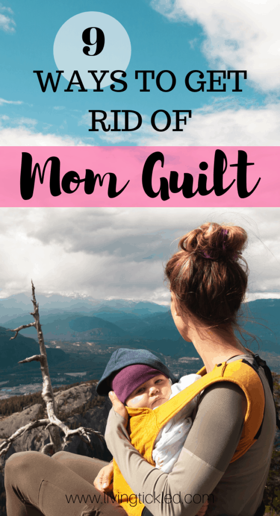 9 Ways to get rid of Mom Guilt