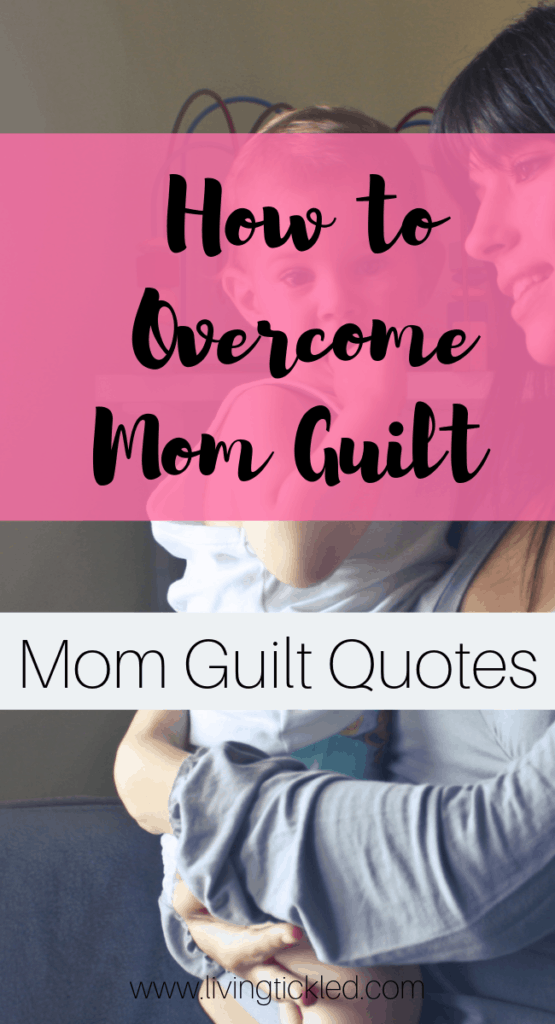 How to Overcome Mom Guilt_ Mom Guilt Quotes (1)