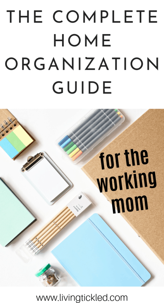 The Ultimate Organization Guide and Resources for the Working Mom