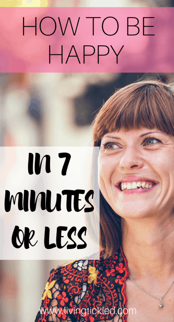 How to be Happy in 7 Minutes or Less