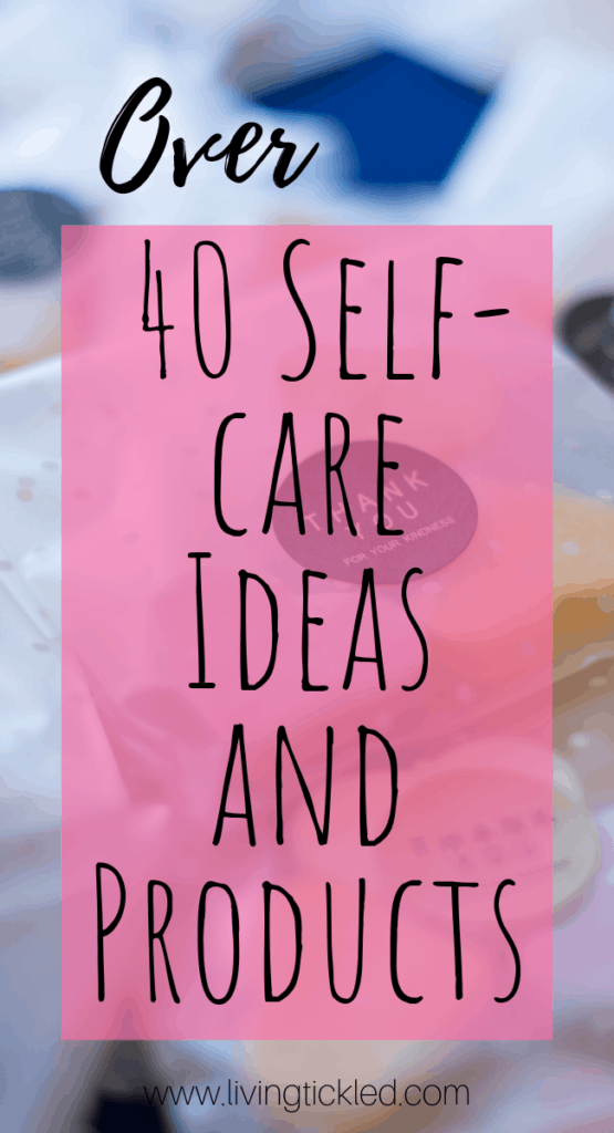 Over 40 Self-care Ideas and Products