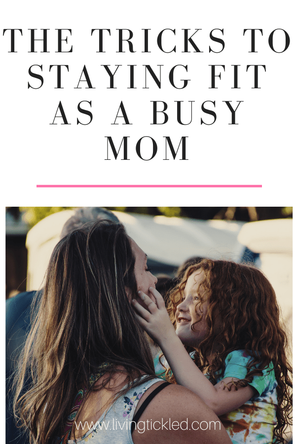 staying fit as a busy mom-min