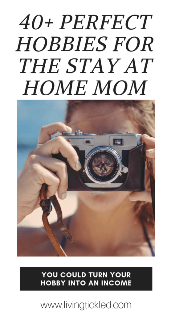 40+ Perfect Hobbies for the Stay at Home Mom (1)-min