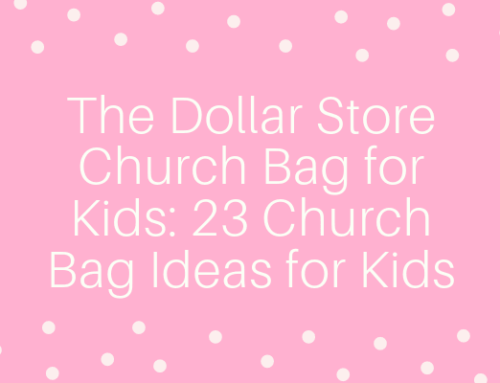 The Dollar Store Church Bag for Kids: 23 Church Bag Ideas for Kids