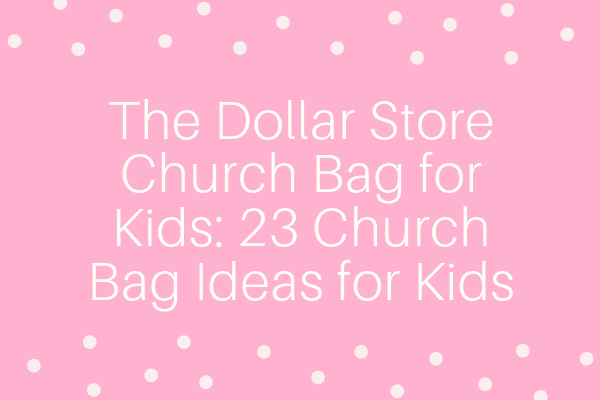 Dollar Store Church Bag-min