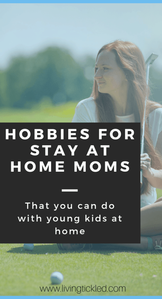 Hobbies for Stay at Home Moms-min