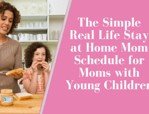 The Simple Stay at Home Mom Schedule for Moms with Young Children