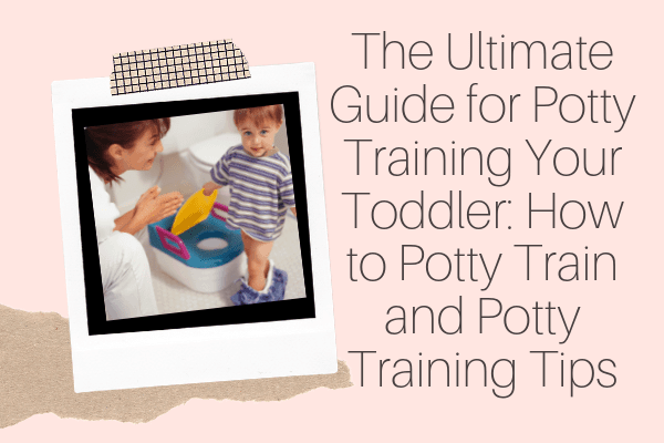 The Ultimate Guide for Potty Training Your Toddler_ How to Potty Train and Potty Training Tips-min