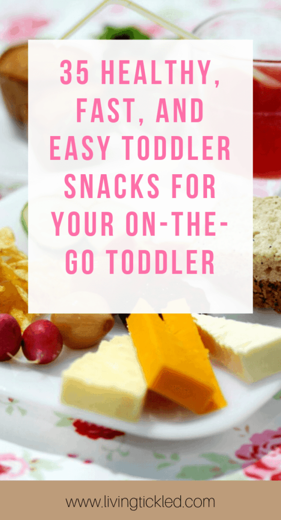 35 Healthy, Fast, and Easy Toddler Snacks for your On the Go Toddler (1)-min