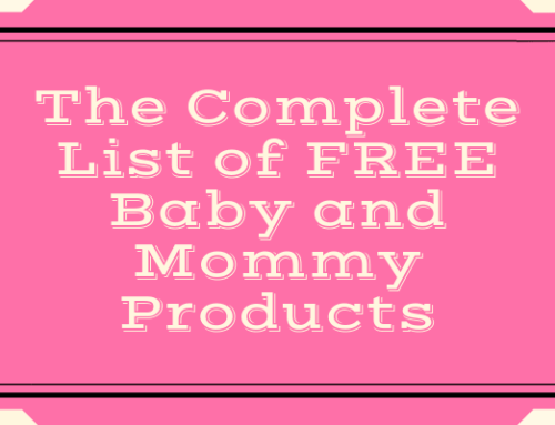 The Complete List of FREE Baby and Mommy Products