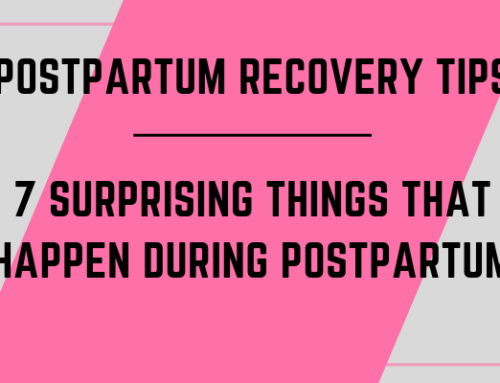 Postpartum Recovery Tips: 7 Surprising Things that Happen During Postpartum