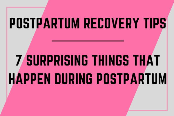 Postpartum Recovery Tips_ 7 Surprising Things that Happen During Postpartum-min