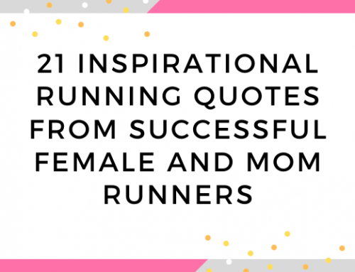22 Inspirational Running Quotes from Successful Female and Mom Runners