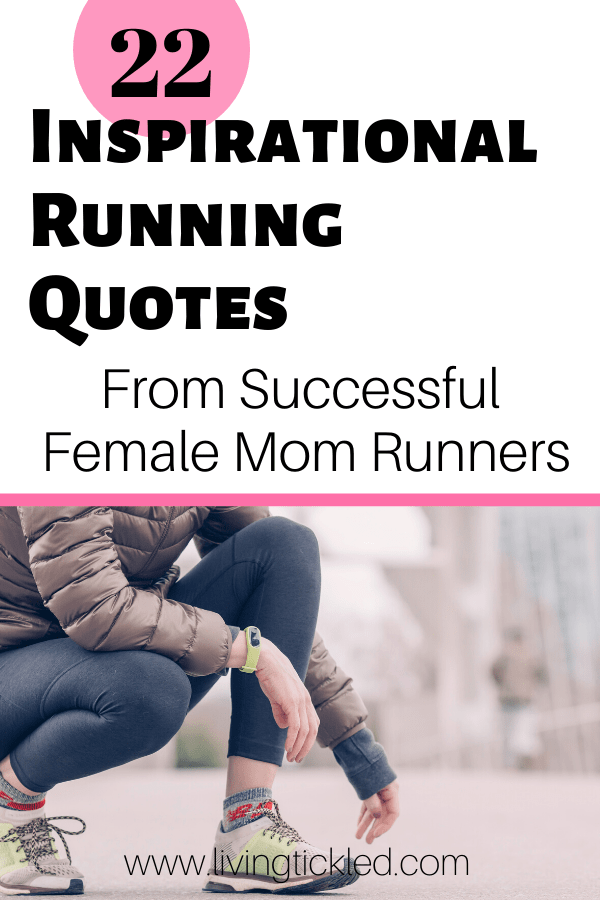 21 Inspirational Running Quotes from Successful Female and Mom Runners-min