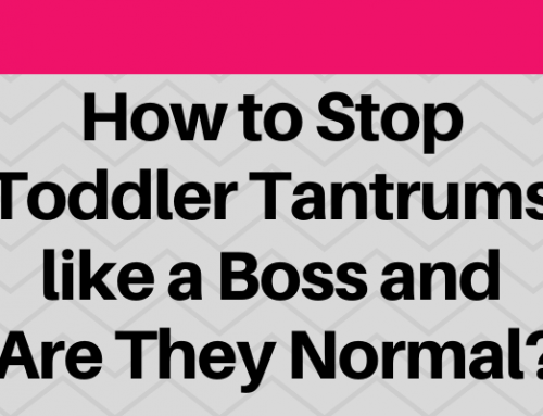 How to Stop Toddler Tantrums like a Boss and Are They Normal?